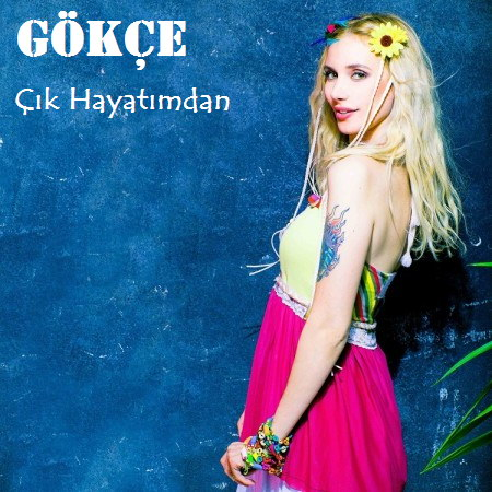 gokce-cik_hayatimdan-2014-single